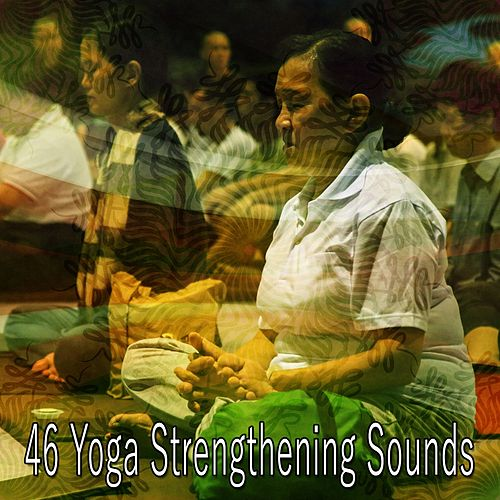 46 Yoga Strengthening Sounds by Music For Reading