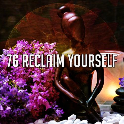 76 Reclaim Yourself von Entspannungsmusik