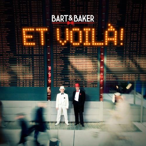 Et voilà ! by Bart&Baker