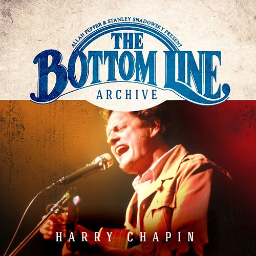 The Bottom Line Archive Series (Live) van Harry Chapin