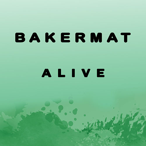 Alive by Bakermat