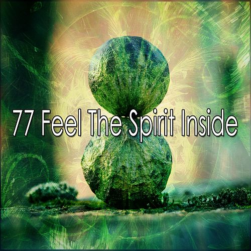 77 Feel the Spirit Inside by Musica Relajante