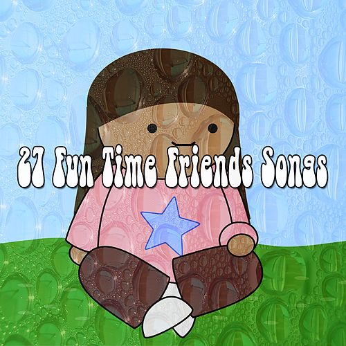 27 Fun Time Friends Songs de Canciones Para Niños