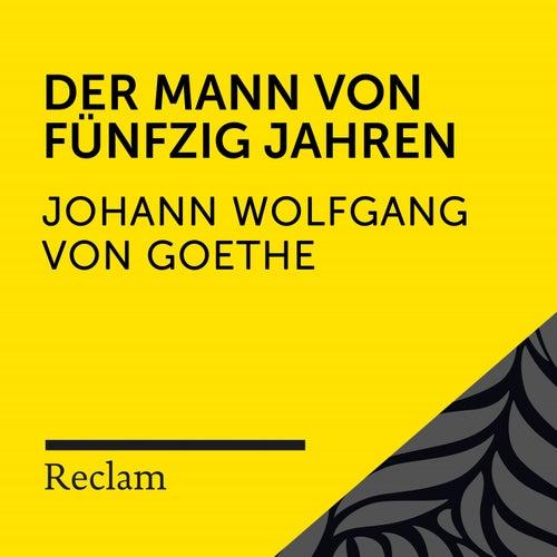 Goethe: Der Mann von fünfzig Jahren (Reclam Hörbuch) von Reclam Hörbücher