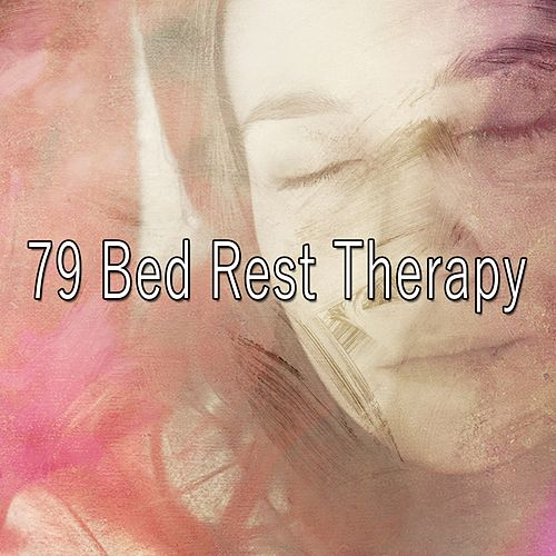 79 Bed Rest Therapy by Relajación
