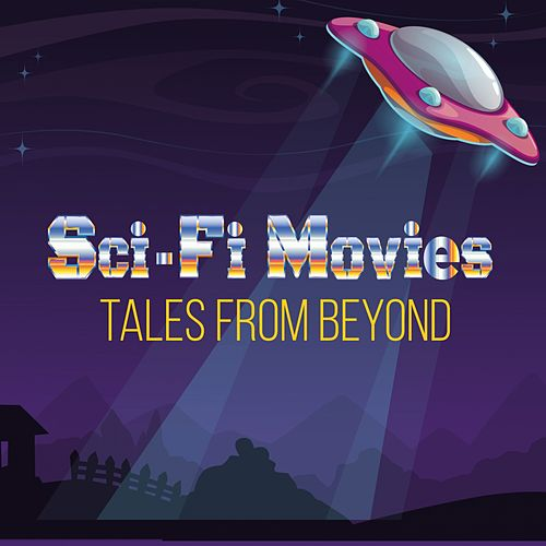 Sci-Fi Movies (Tales From Beyond) by Henry Brant Orchestra, Stu Philips, Barry Gray Orchestra, Ron Grainer, The Marketts