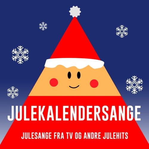 Julekalendersange – Julesange Fra TV og andre Julehits by Various Artists