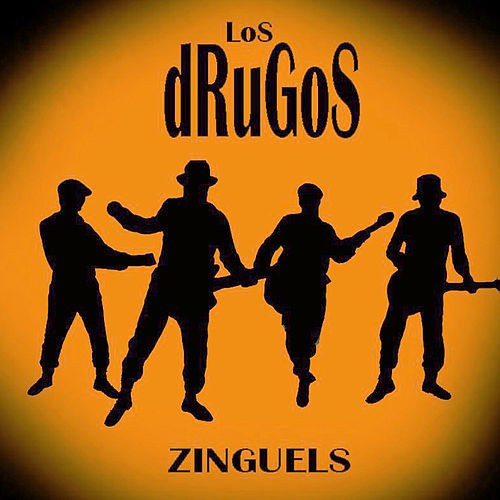 Zinguels by Los Drugos