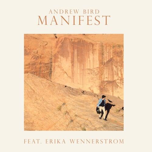 Manifest by Andrew Bird & Erika Wennerstrom