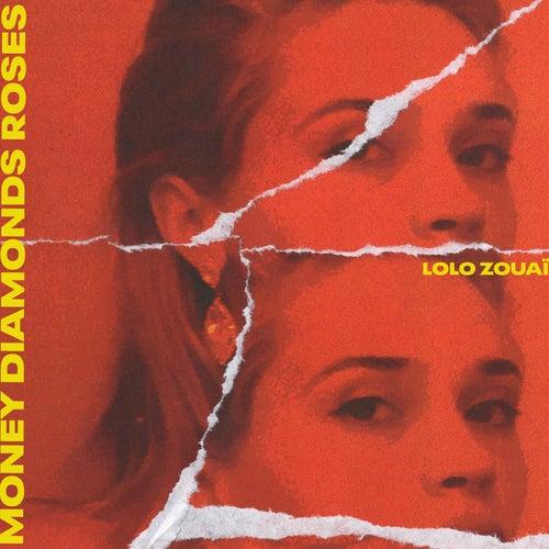 Money Diamonds Roses de Lolo Zouaï
