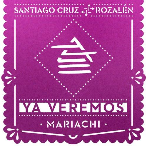 Ya Veremos (Versión Mariachi) de Santiago Cruz
