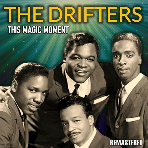 This Magic Moment (Remastered) von The Drifters