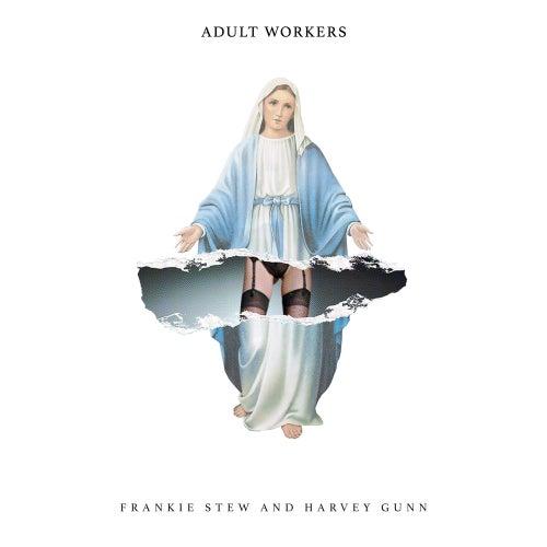 Adult Workers de Frankie Stew and Harvey Gunn