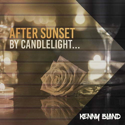 After Sunset, By Candlelight… de Kenny Bland