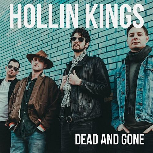 Dead and Gone by Hollin Kings