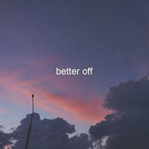 Better Off by Chai