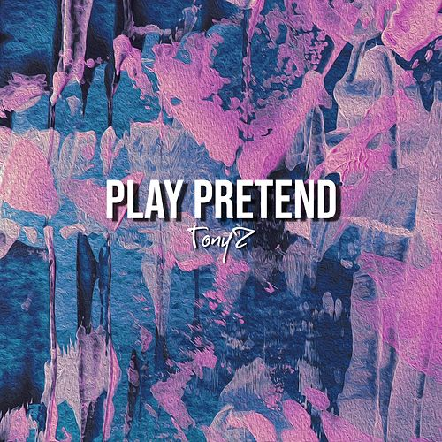 Play Pretend de Tony Z