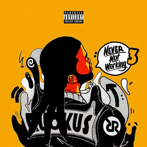 Never Not Working 3 by Ricky Ruckus