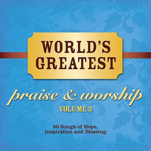 World's Greatest Praise And Worship Songs Vol. 2 by Maranatha! Vocal Band