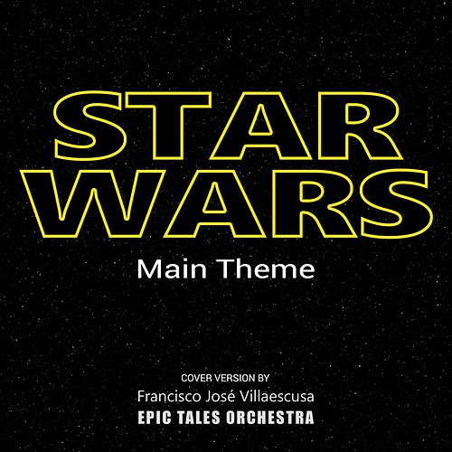 Star Wars Main Theme de Francisco José Villaescusa