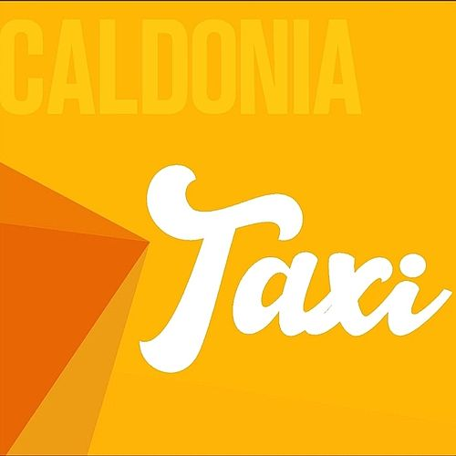 Taxi by Caldonia