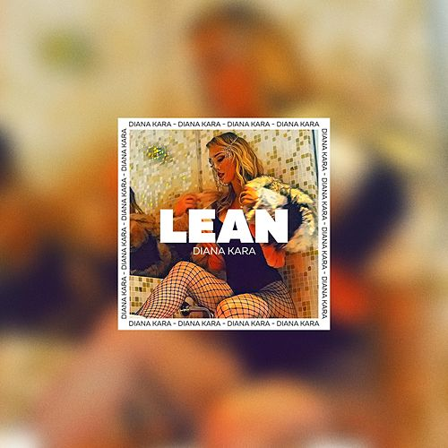 Lean by Diana Kara