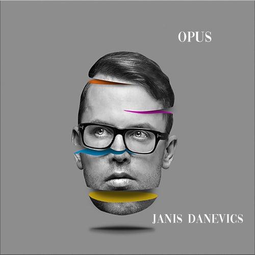 Opus by Janis Danevics