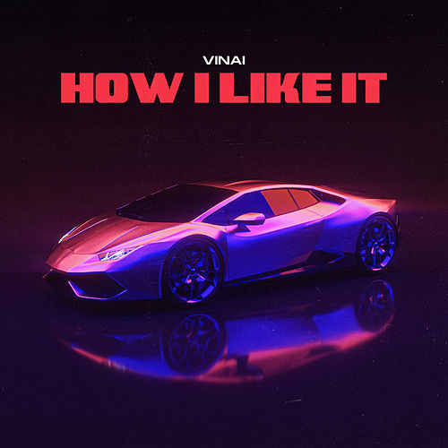 How I Like It von Vinai