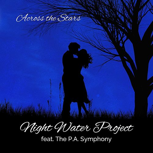 Across the Stars (feat. The P.A. Symphony) by Night Water Project