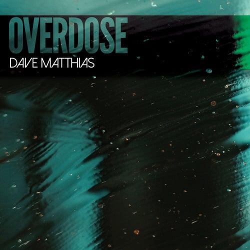 Overdose by Dave Matthias