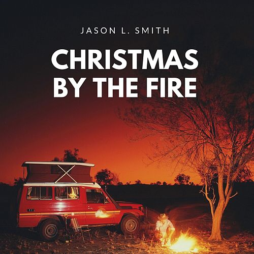 Christmas by the Fire de Jason L. Smith