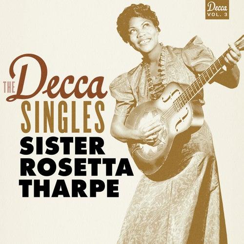 The Decca Singles, Vol. 3 de Sister Rosetta Tharpe
