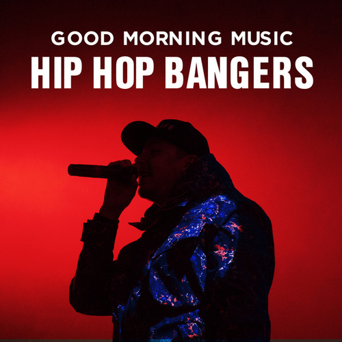 Good Morning Music: Hip Hop Bangers von Various Artists