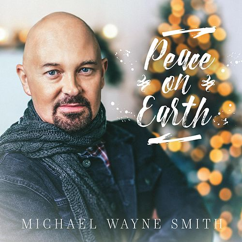 Peace on Earth di Michael Wayne Smith