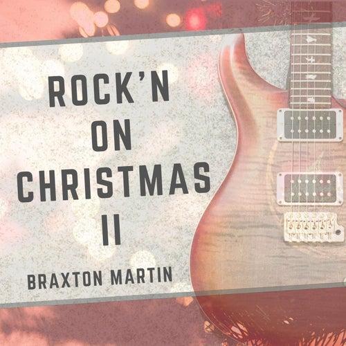 Rock'n on Christmas 2 by Braxton Martin