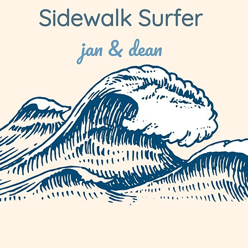 Sidewalk Surfer by Jan & Dean