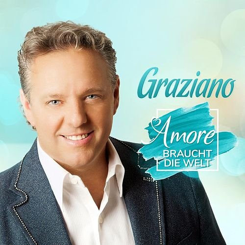 Amore braucht die Welt de Graziano