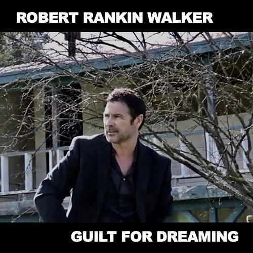 Guilt for Dreaming de Robert Rankin Walker