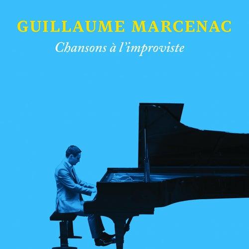Chansons à l'improviste de Guillaume Marcenac
