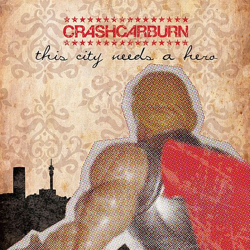 This City Needs a Hero de Crashcarburn