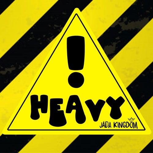 Heavy! von Jada Kingdom
