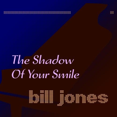 The Shadow of Your Smile de Bill Jones