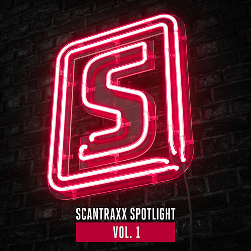 Scantraxx Spotlight Vol. 1 by Scantraxx