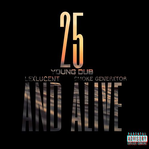 25 and Alive by Young Dub