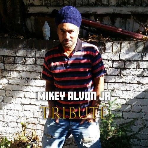 Tribute de Mikey Alvon Jr.