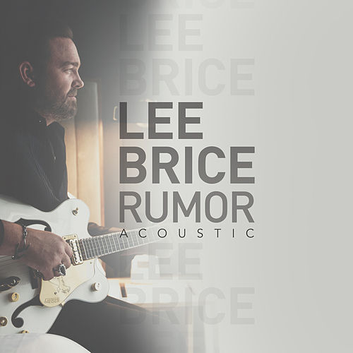 Rumor (Acoustic) by Lee Brice