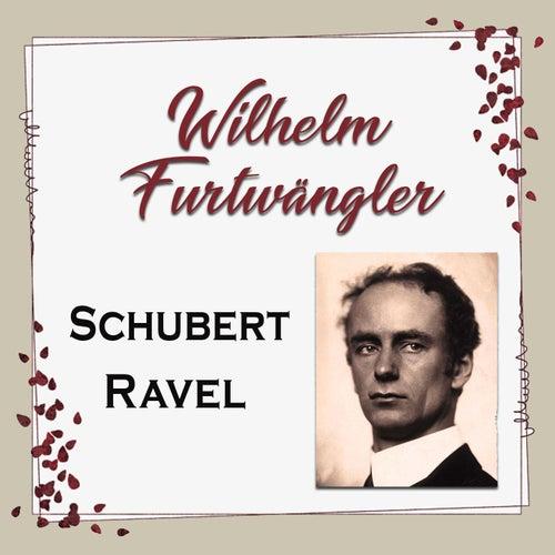 Wilhelm Furtwängler - Schubert & Ravel von Wilhelm Furtwängler