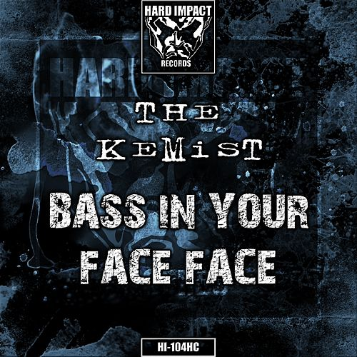 Bass in Your Face Face von The Kemist