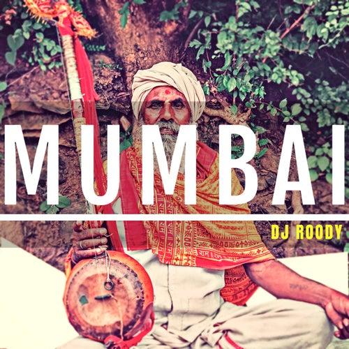 Mumbai by DJ Roody