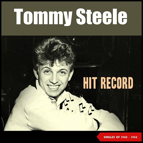 Hit Record (Singles 1960 - 1962) by Tommy Steele